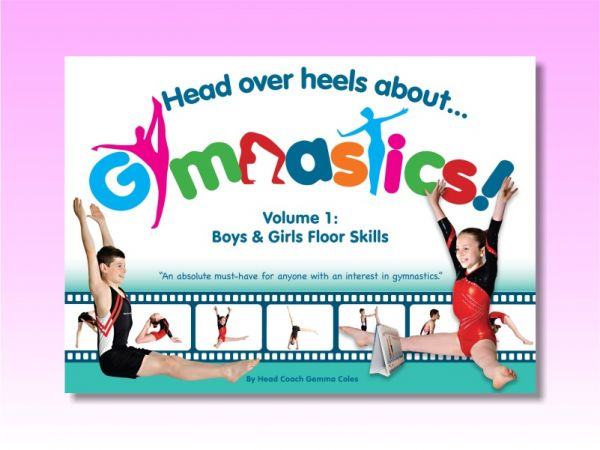 An image of the Head Over Heels about gymnastics volume 1 floor skills book